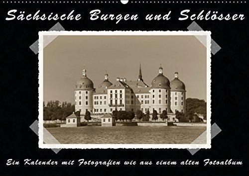 Sächsische Burgen und Schlösser (Wandkalender 2016 DIN A2 quer): Ein Kalender mit Fotografien wie aus einem alten Fotoalbum (Monatskalender, 14 Seiten ) (CALVENDO Orte)