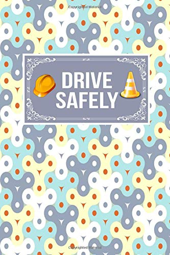 Drive Safely: Gift Journal Notebook To Write In
