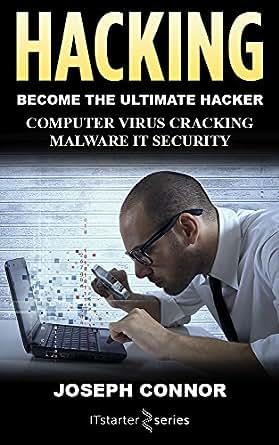 Hacking: Hacking for Beginners: Computer Virus, Cracking, Malware, IT  Security