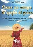 Scarica Libro Come un campo di spighe di grano (PDF,EPUB,MOBI) Online Italiano Gratis