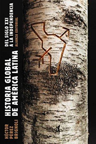 Historia global de América Latina, 2010-1810 (El Libro De Bolsillo - Historia) por Héctor Pérez Brignoli