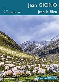 Jean le Bleu par Jean Giono