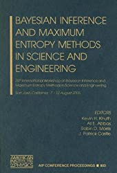 Bayesian Inference and Maximum Entropy Methods in Science and Engineering: 25th International Workshop on Bayesian Inference and Maximum Entropy ... / Mathematical and Statistical Physics)