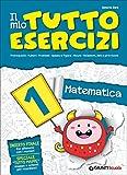 Il mio tutto esercizi matematica. Per la Scuola elementare: 1