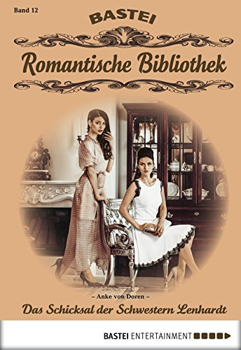 Romantische Bibliothek - Folge 12: Das Schicksal der Schwestern Lenhardt