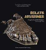 Eclats Arvernes. Fragments Archeologiques (Ier - Ve Siecle Apr. J.-C.)