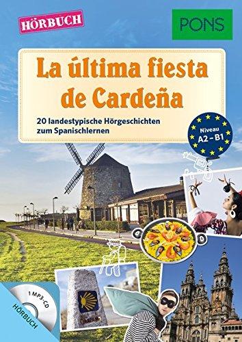 Hörbuch-spanisch (PONS Hörbuch Spanisch - La última fiesta de Cardeña: 20 landestypische Hörgeschichten zum Spanischlernen (PONS Lektüre in Bildern))