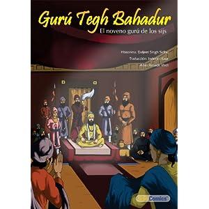 Gurú Tegh Bahadur - El noveno gurú de los sijs (español Sikh Comics nº 3)