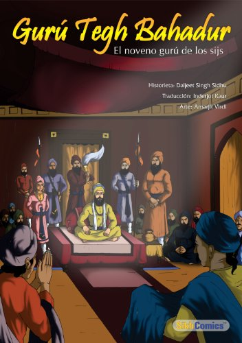 Gurú Tegh Bahadur - El noveno gurú de los sijs (español Sikh Comics nº 3) por Daljeet Singh Sidhu