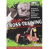 100 % Cross-Training - Guide des mouvements, planification, méthodologie