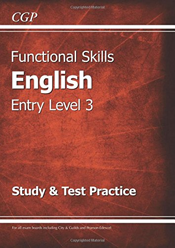 Functional Skills English Entry Level 3 - Study & Test Practice (CGP Functional Skills)