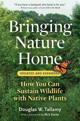 [( Bringing Nature Home: How You Can Sustain Wildlife with Native Plants (Updated, Expanded) [ BRINGING NATURE HOME: HOW YOU CAN SUSTAIN WILDLIFE WITH NATIVE PLANTS (UPDATED, EXPANDED) ] By Tallamy, Douglas W ( Author )Apr-01-2009 Paperback By Tallamy, Douglas W ( Author ) Paperback Apr - 2009)] Paperback
