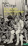 Une histoire de l'anthropologie. Ecoles, auteurs, par Deliège