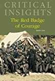 Critical Insights: The Red Badge of Courage: Print Purchase Includes Free Online Access