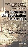 Die Sicherheit der Botschaften in der DDR: Über die Arbeit des Missionsschutzes (Verlag am Park)