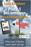 Platz 1 bei amazon - Der Autorenratgeber: erfolgreiches Self-Publishing - E-Books schreiben und Vermarkten (SP-Day Workshop, Band 2)