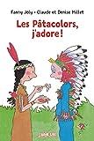Pâtacolors, j'adore ! (Les) | Joly, Fanny (1954-....). Auteur