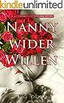 Nanny wider Willen: A Millionaire Dre...