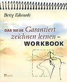 Das neue Garantiert zeichnen lernen - Workbook - Betty Edwards