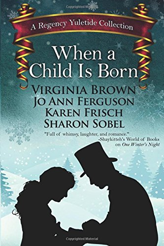 When A Child is Born: A Regency Yuletide Collection, Book 3
