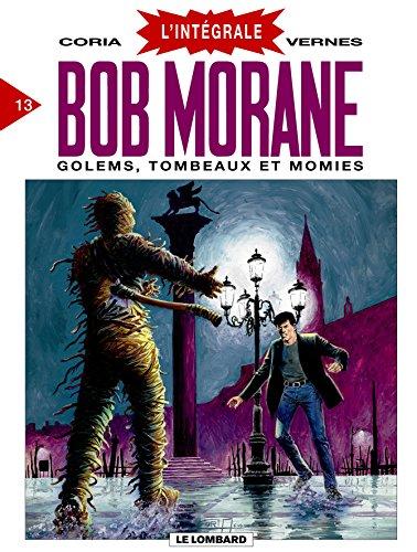 Bob Morane, tome 13 (l'intégrale) : Golems, tombeaux et momies