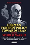 German Foreign Policy Towards Iran Before World War II: Political Relations, Economic Influence and the National Bank of Persia