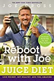 Image de The Reboot with Joe Juice Diet: Lose Weight, Get Healthy, And Feel Amazing (English Edition)