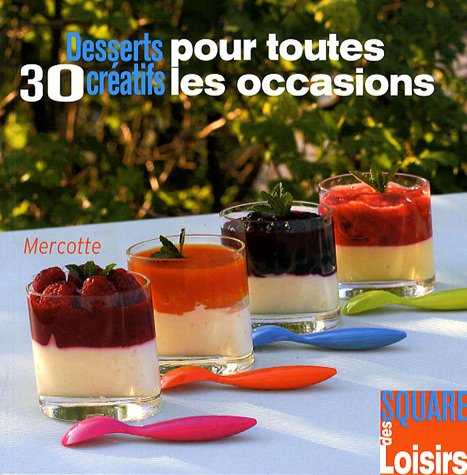 30 Desserts créatifs pour toutes les occasions