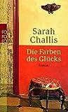 Sarah Challis: Die Farben des Glücks