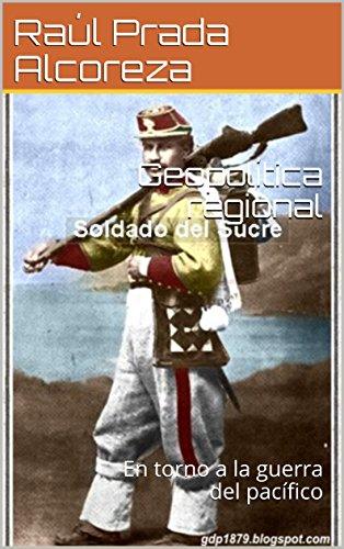 geopolitica-regional-en-torno-a-la-guerra-del-pacifico-espesores-del-presente-n-1-spanish-edition