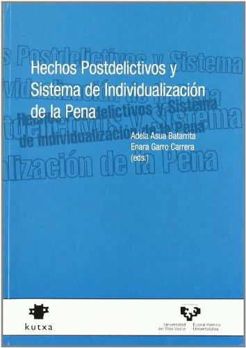 Hechos postdelictivos y sistema de individualización de la pena