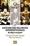 Histoire des relations internationales, de 1815 à nos jours: « Que sais-je ? » n° 2423 (French Edition)