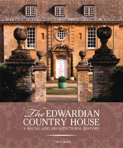 Edwardian House (Edwardian Country House: A Social and Architectural History)
