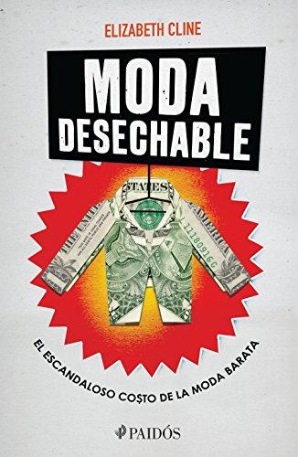Moda desechable: El escandaloso costo de la ropa barata por Elizabeth Cline
