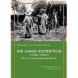 Die Xingu-Expedition (1898-1900): Ein Forschungstagebuch