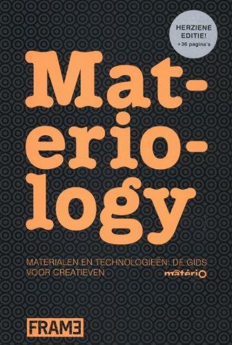 Materiology (NL): Materialen en Technologien, De Gids voor Creatieven