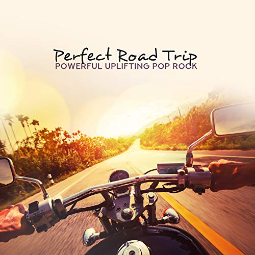 Perfect Road Trip: Powerful Uplifting Pop Rock, Refreshing Instrumental Background for Long Journeys Positiv Car Audio