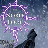 The Noble Fool: The Hungering Saga, Book 1