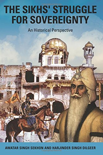 The Sikhs' Struggle for Sovereignty: An Historical Perspective