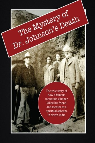 The Mystery of Dr. Johnson's Death: A Spiritual Scandal in the Punjab por David Christopher Lane