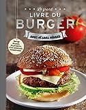 Le grand livre du burger : Avec et sans viande