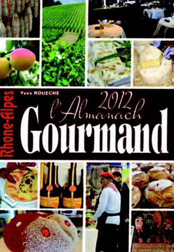 L'Almanach gourmand Rhône Alpes 2012