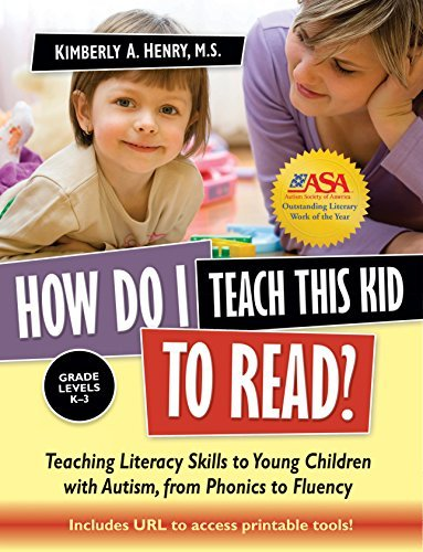 How Do I Teach This Kid to Read?: Teaching Literacy Skills to Young Children with Autism, from Phonics to Fluency by Kimberly A Henry (2010-10-15)