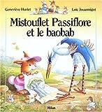 Mistouflet Passiflore et le baobab (Milan)