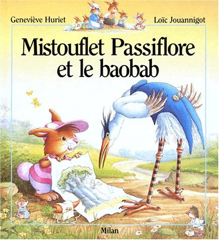 Mistouflet Passiflore et le baobab par Geneviève Huriet, Loïc Jouannigot