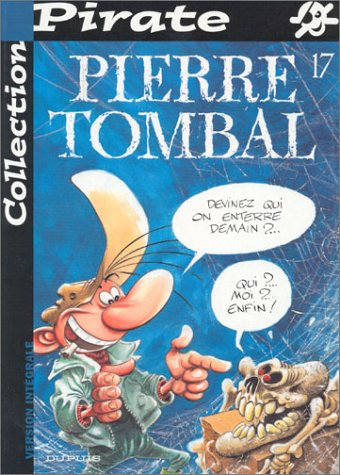 BD Pirate : Pierre Tombal, tome 17 : Devinez qui on enterre demain ?