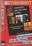 Terrorismus und der Krieg im Irak. Christen aus Lateinamerika melden sich zu Wort. (Weltmission heute Nr. 57)