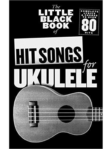 The Little Black Songbook: Hit Songs For Ukulele - Sheet Music