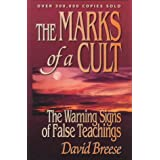 The Marks of a Cult: The Warning Signs of False Teachings