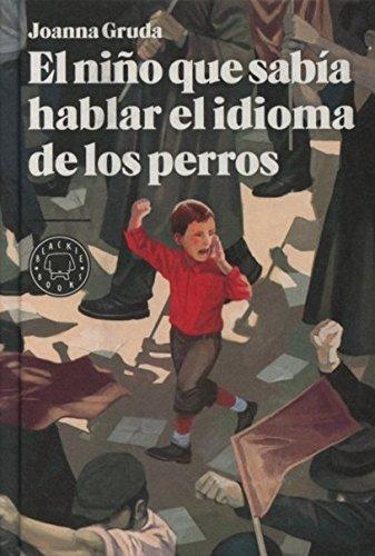 El Niño Que Sabía Hablar El Idioma De Los Perros (BB)